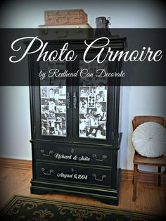 Here's a cute ideatransform an armoire with copies of your favorite photos in black & white.  I used Mod Podge  to stick them on, and finished it off with our anniversary & names.