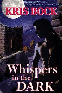 Whispers in the Dark by Kris Bock @Kris_Bock #RLFblog #suspense
