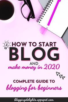 How To Start A Blog And Make Money In 2020: Complete Guide To Blogging For Beginners … start your own blog , blogging tips, make money online #bloggingforbeginners #startyourownblog #bloggingtips #makemoneyonline #blogging #bloggingdelights