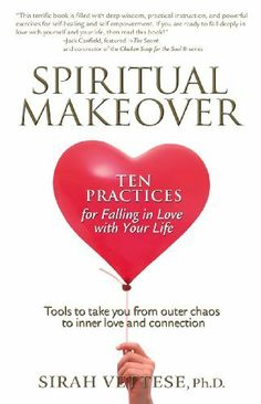 Spiritual Makeover: Ten Practices for Falling in Love with Your Life by Sirah Vettese Ph.D.. $5.12