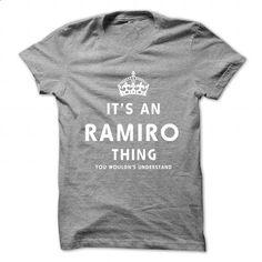 Its An RAMIRO Thing. You Wouldns Understand - #gift for women #shirt design