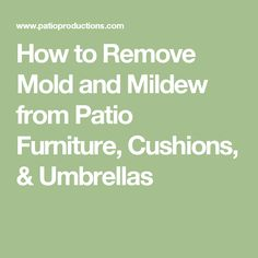 How To Get Rid Of Mildew Stains On Outdoor Fabric