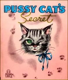 """Pussy Cat's Secret"""