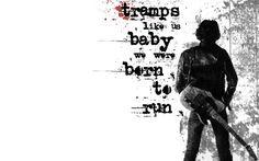 tramps like us..