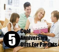 5 Cool Anniversary Gifts For Parents
