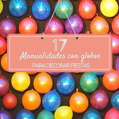 17 manualidades originales con globos para decorar fiestas @handfie - Manualidades originales yglobos. La pareja perfecta, porque hay muchísimas, infinitas ideas que se os pueden ocurrir. La mayoría de las que incluimos en esta guía de manualidades con globos para fiestas son muy fáciles de …