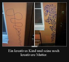 Ein kreatives Kind und seine noch kreativere Mutter... | Lustige Bilder, Sprüche, Witze, echt lustig