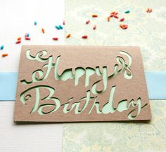 Happy Birthday Calligraphy Paper Cut (DIY attempt, perhaps?)