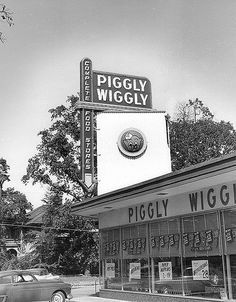 Piggly Wiggly - our grocery store in Alabama when I was little.