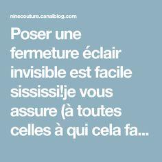 Poser une fermeture éclair invisible est facile sississi!je vous assure(à toutes celles à qui cela fait peur et dont je faisais partie...