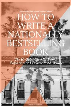 Writing tips from a Pulitzer Prize winning journalists and author in this Part I: How To Write a Nationally Bestselling Book // The 10-Point Checklist