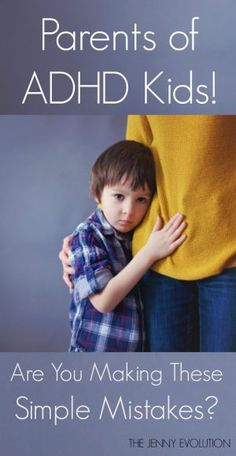 Are You Making These Simple Parenting Mistakes with Your ADHD Child?