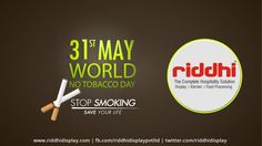 Tobacco is the only industry that produces products to make huge profits and at the same time damage the health and kill their consumers.  #WorldNoTobaccoDay #StopSmoking #SaveLife #SaveFuture #RiddhiDisplay