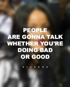 Rihanna Quotes That Remind Us Why Self-Love Is So Damn Important Keep doing you because people will talk no matter what you're doing. Magic Quotes, Song Quotes, Words Quotes, Life Quotes, Sayings, Advice Quotes, Life Advice, Crush Quotes, Relationship Quotes