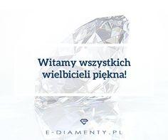 """#Brylanty to wspaniały sposób, aby wyrazić to, co naprawdę czujesz! Bo przecież """"#diamenty są wieczne""""!"""