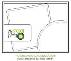 Mojo Monday 419 Card Sketch Sketch designed by Julee Tilman #mojomonday #vervestamps #cardsketches #sketchchallenge