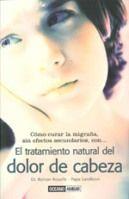 El tratamiento natural del dolor de cabeza - Libro
