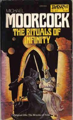 307 Michael Moorcock Rituals of Infinity Michael Mariano Variant title: The Wrecks of Time.#