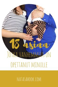 Kohta 4 kuukautta vanhemmuutta takana ja paljon on tullut opittua uutta elämästä, vauvoista ja vanhemmuudesta. Tässä pieni huumorimielessä tehty listaus asioista mitä tähän mennessä olen oppinut pi…