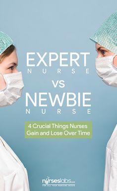 Expert Nurse vs. Newbie Nurse: 4 Crucial Things Nurses Gain and Lose Over Time…