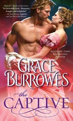 Title: The Captive Author: Grace Burrowes Release Date: July 2014 Publisher: Sourcebooks Casablanca Genre: Historical Romance . Best Romance Novels, Historical Romance Novels, Romance Novel Covers, Historical Fiction, Romance Authors, Book Cover Art, Book 1, Book Lovers, Books To Read