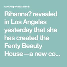 Rihanna revealed in Los Angeles yesterday that she has created the Fenty Beauty House—a new content creation hub specifically for today's top TikTok users. House Of Beauty, Rihanna, The Creator, Product Launch, Content, Create, Top, Crop Shirt, Shirts