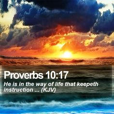 Proverbs 10:17 He is in the way of life that keepeth instruction ... (KJV)  #Inspiration #Nature #Pastor #DailyDev #GodIsFaithful http://www.bible-sms.com/