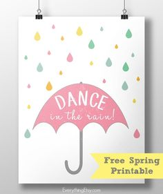 Spring Printable - Dance in the Rain! - Free Download on EverythingEtsy.com #spring #printable  Das Poster wird eingerahmt und kommt ins Kinderzimmer meiner Tochter!