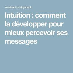 Intuition : comment la développer pour mieux percevoir ses messages