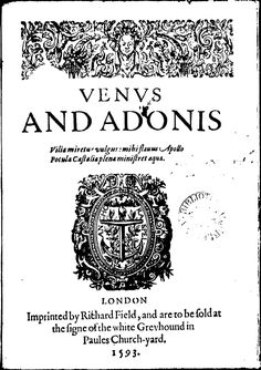 Venus and Adonis quarto - Master William Shakespeare. EXCERPT: 'Had I no eyes but ears, my ears would love That inward beauty and invisible; Or were I deaf, thy outward parts would move Each part in me that were but sensible: Though neither eyes nor ears, to hear nor see, Yet should I be in love by touching thee.'