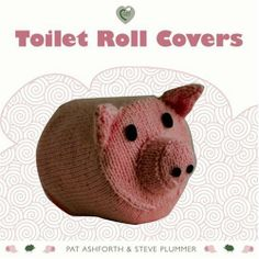 Toilet Toll Covers book - contains patterns for many, but not all, of the patterns on this board