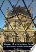 Sources of architectural form : a critical history of Western design theory / Mark Gelernter.