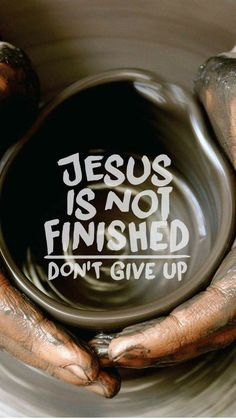 Jesus is not finished. Don't give up. - Jesus Quote - Christian Quote - Jesus is not finished. Don't give up. The post Jesus is not finished. Don't give up. appeared first on Gag Dad. Bible Verses Quotes, Bible Scriptures, Faith Quotes, Encouragement Quotes, Christian Life, Christian Quotes, Images Bible, Faith In God, Jesus Faith