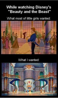 I'm still blown away that most girls were impressed by the first part. I was always impressed by the library...and the fact that Belle could sing, read, and walk through a crowd of people all at the same time.