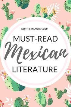 A guide to the best Mexican literature, including books about Mexico, novels based in Mexico and the most interesting Mexican authors and writers of the present day. A full book lover guide to Mexican literature and Mexico books. Travel in North America. Cozumel, Cancun, Tulum, Good Books, Books To Read, Baja California Sur, South America Travel, North America, Central America