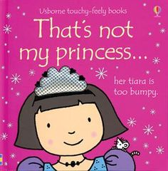 That's Not My Princess (Usborne Touchy-Feely Books): brbrBook Details:/bulliFormat: Board Book/liliPublication Date: Level: Age 2 and Up/li/ul Prima Magazine, Fiona Watt, Board Books For Babies, Bright Pictures, Prince And Princess, Princess Party, Different Textures, Book Activities