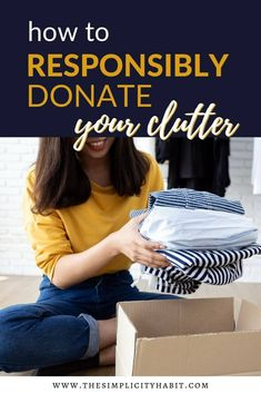 Have you decluttered your home and aren't sure what to do with what you're getting rid of? Read on for tips and ideas on how to responsibly donate your clutter and unwanted items. Find out how you can bless others in giving away your things. #donate #responsible #clutter #declutter #give