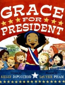 "Grace for President by Kelly DiPucchio ""When Grace's teacher reveals that the United States has never had a female president, Grace decides to be the first. And she immediately starts off her political career as a candidate the school's mock election!"""