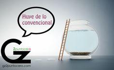 Huye de lo convencional - Gz2puntocero.com