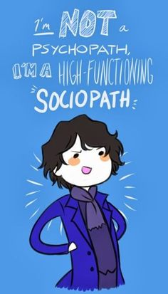 YES. I said it the first time I heard what's-her-face call him a psychopath XD #sherlocklives