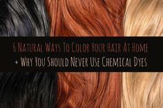 6 Natural Ways To Color Your Hair At Home + Why You Should Never Use Chemical Dyes - All For Hair Color Trending At Home Hair Color, Color Your Hair, Dyi Hair Color, Box Hair Dye, Dyed Hair, Dyed Natural Hair, Natural Hair Styles, Natural Beauty, Au Natural