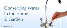 With Water Charges on the way it might be a good time to talk about conserving water in the home and garden. In this article we look at some simple steps you can take and fixtures and equipment that can reduce your consumption of water. Water Conservation, Home Renovation, Home Improvement, Home And Garden, Tips, Blog, Conservation Of Water, Advice, Home Repair