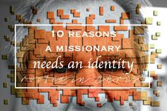 A missionary needs an identity rooted in Christ, and not in being a missionary. Who you are matters. If God didn't care about each of us being unique, why go to the effort of multiple hair colors a…