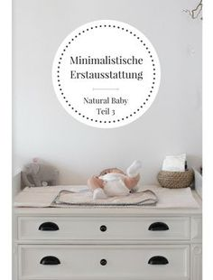 Simple initial equipment - what your baby really needs - Einfache Erstausstattung – Was dein Baby wirklich braucht – Teil 1 Checklist for simple, minimalistic and sustainable initial equipment {Natural Baby} - Mama Baby, 2 Baby, Baby Born, Mom And Baby, Baby Kids, Baby Shower Checklist, Baby Overalls, Baby Zimmer, Baby Care Tips