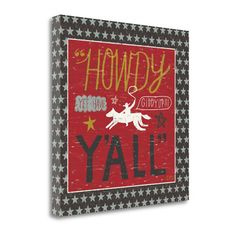 Tangletown Fine Art 'Southern Pride Howdy Yall' by Michael Mullan Textual Art on Wrapped Canvas