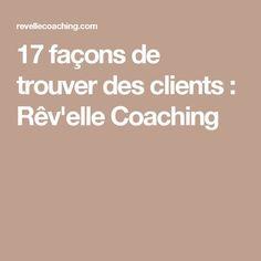 17 façons de trouver des clients : Rêv'elle Coaching