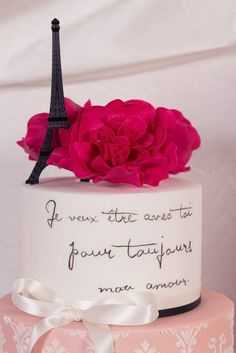 "Paris cake ""I want to be with you for always my love"" <3"