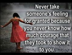 Never Take Someone's Feeling For Granted