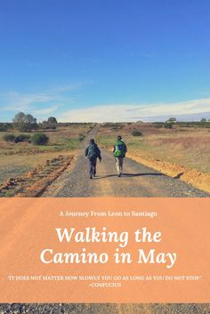 Walking the Camino in May - A journey from Leon to Santiago Travel trail canyon de Santiago hiking trails crest trail Camino Walk, Camino Trail, The Camino, El Camino Pilgrimage, Camino Portuguese, Portugal, Spain Travel Guide, West Coast Trail, Hiking Europe
