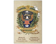 A Children's Illustrated History of Presidential Assassination by Bryan Young, Illustrated by Erin Kubinek